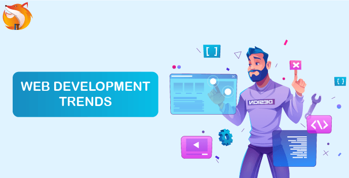 Top 5 Web Development Trends to Watch Out For in 2021 and Beyond.
